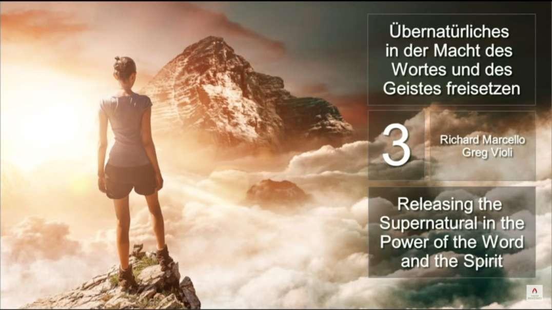 Übernatürliches in der Kraft des Wortes und des Geistes freisetzen Teil 3