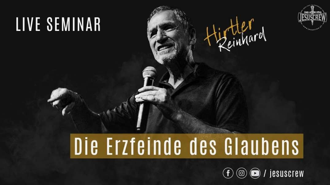 Seminar | Teil 3 | Glauben der Charakter erwirkt | REINHARD HIRTLER | DEUTSCH | PREDIGT